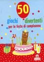 50 giochi divertenti per le feste di compleanno. Carte