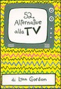 52 alternative alla TV