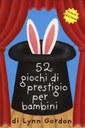 52 giochi di prestigio per bambini