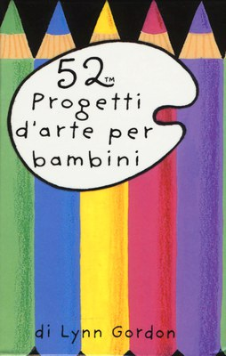 52 progetti d'arte per bambini. Carte