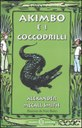 Akimbo e i coccodrilli