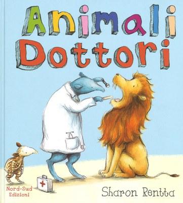 Animali dottori. Ediz. illustrata
