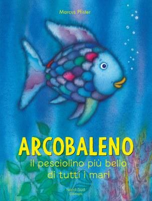 Arcobaleno, il pesciolino più bello di tutti i mari
