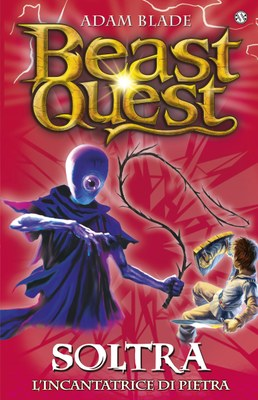 Beast Quest 9. Soltra. L'Incantatrice di Pietra