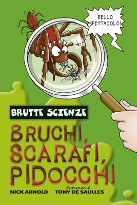 BRUCHI, SCARAFI, PIDOCCHI