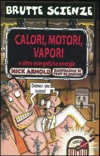 Calori, motori, vapori e altre energetiche energie