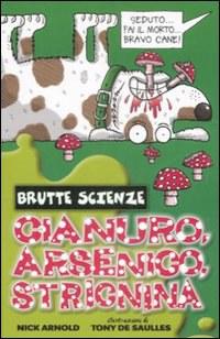 Cianuro, arsenico, stricnina e altri vomitevoli veleni