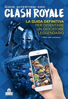 Come divertirsi con Clash Royale