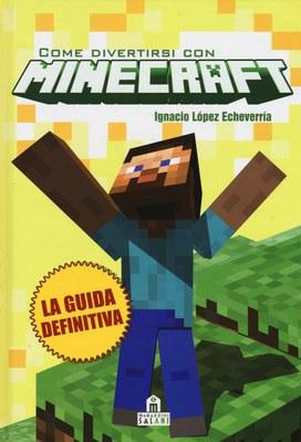 Come divertirsi con Minecraft. Ediz. illustrata
