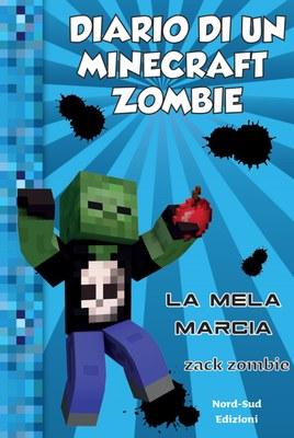 Diario di un Minecraft zombie 10 - La mela marcia