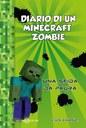 Diario di un Minecraft Zombie. Vol. 1: Una sfida da paura