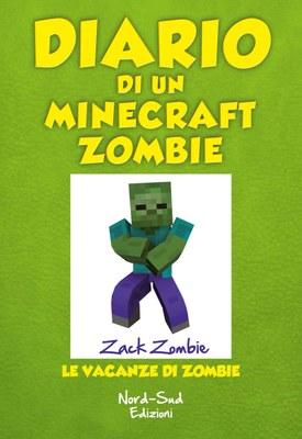 Diario di un Minecraft Zombie. Vol. 6: Le vacanze di Zombie.