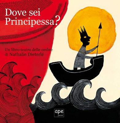 Dove sei principessa? Un libro-teatro delle ombre. Ediz. illustrata. Con gadget