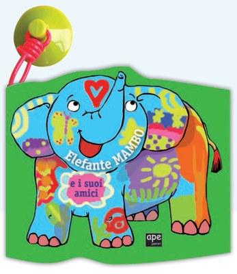 Elefante Mambo e i suoi amici. Ediz. a colori