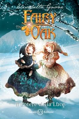 Fairy Oak 3. Il potere della luce
