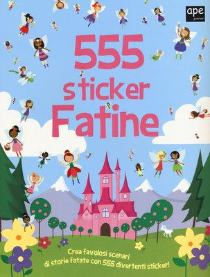 Fatine. 555 sticker. Con adesivi. Ediz. illustrata