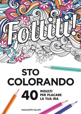 Fottiti! Sto colorando