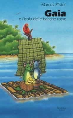 Gaia e l'isola delle bacche rosse. Ediz. illustrata