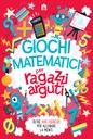 Giochi matematici per ragazzi arguti