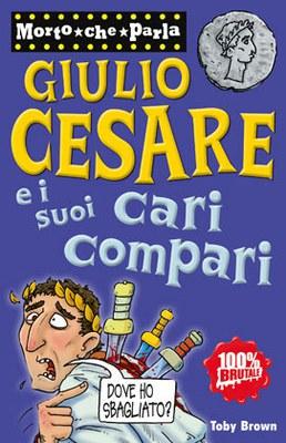 Giulio Cesare e i suoi cari compari