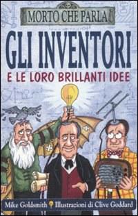 Gli inventori e le loro brillanti idee
