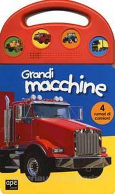 Grandi macchine. Libro sonoro. Ediz. illustrata