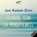 Guarire con la mindfulness