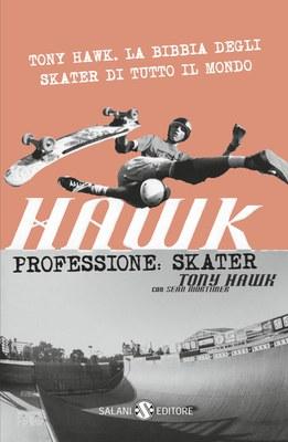 Hawk. Professione: skater