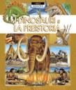 I dinosauri e la preistoria. Mille immagini. Ediz. illustrata