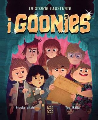 I Goonies. La storia illustrata