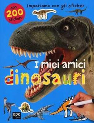 I miei amici dinosauri. Con adesivi