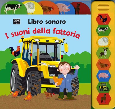 I suoni della fattoria. Libro sonoro. Ediz. illustrata
