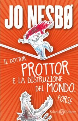 Il dottor Prottor e la distruzione del mondo