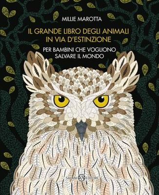 Il grande libro degli animali in via d'estinzione per bambini che vogliono salvare il mondo