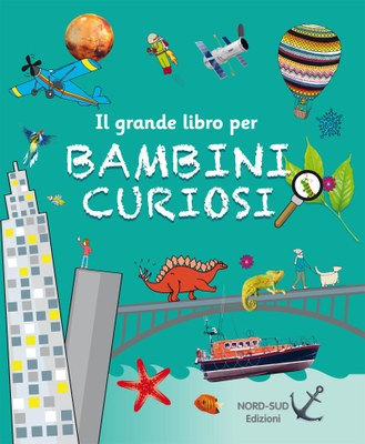 Il grande libro per bambini curiosi