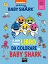 Il mio primo libro da colorare di Baby Shark