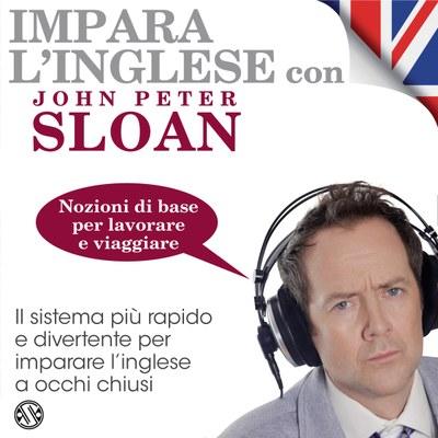 Impara l'Inglese con John Peter Sloan  - Nozioni di base per lavorare e viaggiare