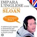 Impara l'Inglese con John Peter Sloan - Step 5