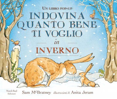 Indovina quanto bene ti voglio in inverno. Libro pop-up. Ediz. illustrata