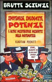 Ipotenuse, incognite, potenze e altri misteriosi misfatti della matematica