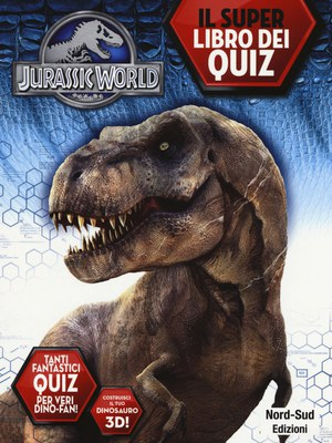 Jurassic world. Il libro dei quiz. Ediz. illustrata