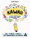 Kawaii. L'arte giapponese di disegnare cose carine