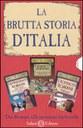 La brutta storia d'Italia: I rovinosi romani-I barbuti barbari-I rivoltanti romani