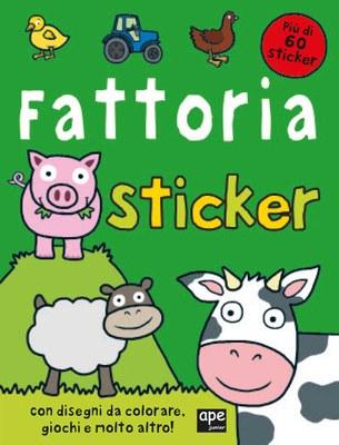 La fattoria. Sticker. Con adesivi. Ediz. illustrata