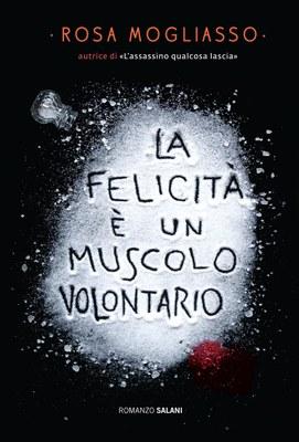 La felicità è un muscolo volontario