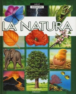 La natura. Mille immagini. Ediz. a colori
