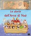La storia dell'arca di Noè. Ediz. illustrata. Con gadget
