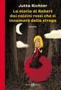 La storia di Robert dai calzini rossi che si innamorò della strega
