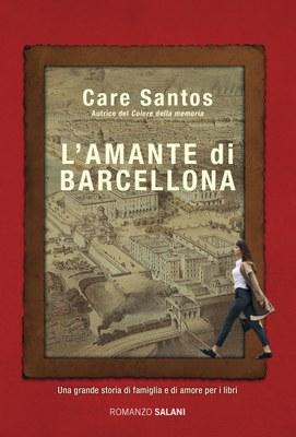 L'amante di Barcellona, Care Santos, Salani