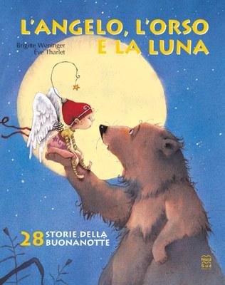 L'angelo, l'orso e la luna. Edizione illustrata